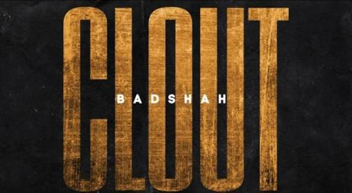 Clout song Lyrics - Badshah