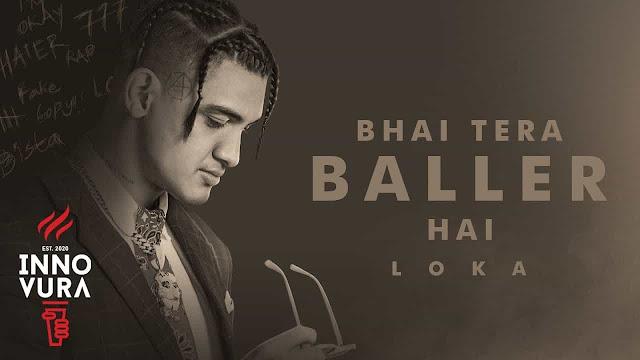 Bhai Tera Baller Hai - Loka