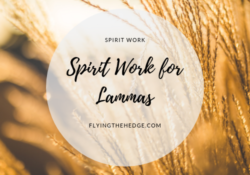 Spirit Work for Lammas