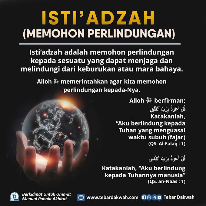 ISTI'ADZAH  (MEMOHON PERLINDUNGAN)