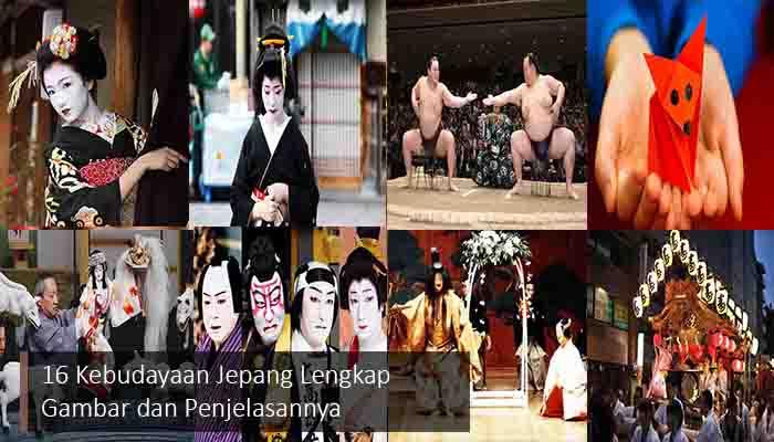 Inilah 16 Kebudayaan Jepang Lengkap Gambar dan Penjelasannya