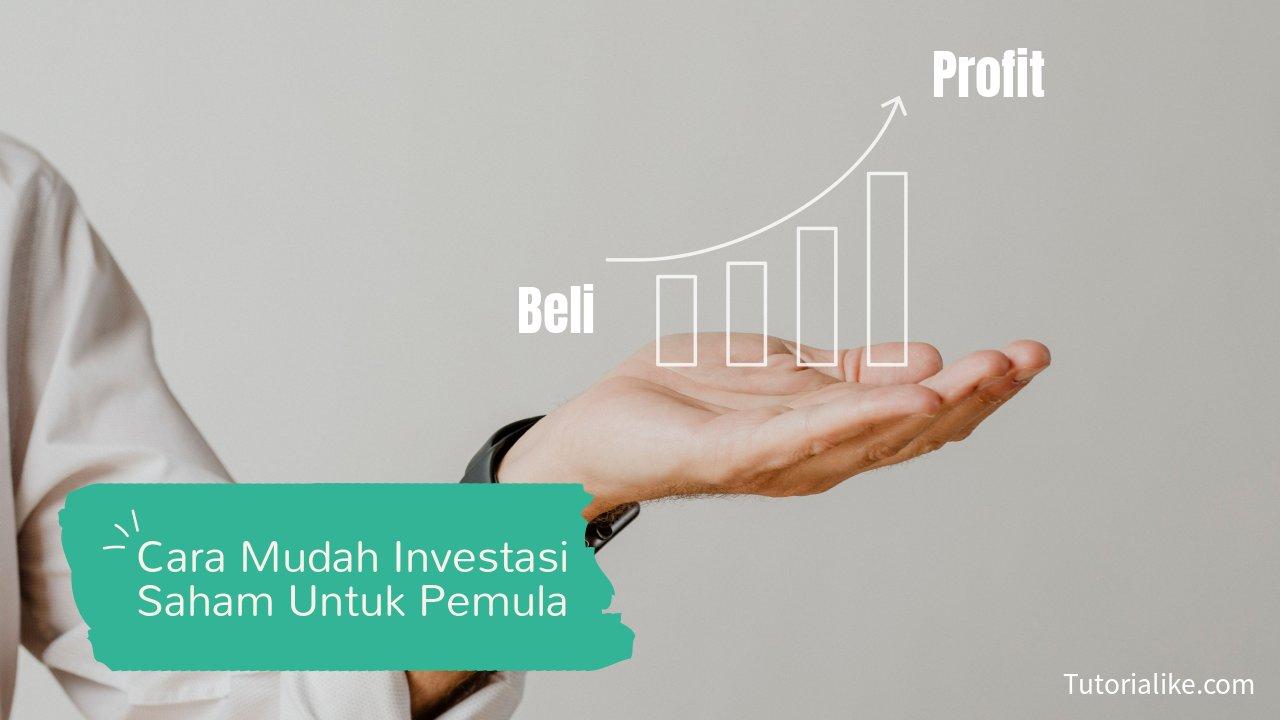 Cara Mudah Investasi Saham Secara Online Untuk Pemula