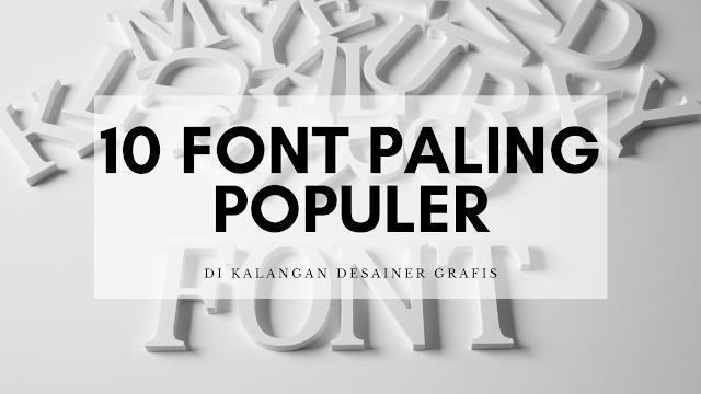 Ini Dia 10 Font Paling Populer di Kalangan Desainer Grafis