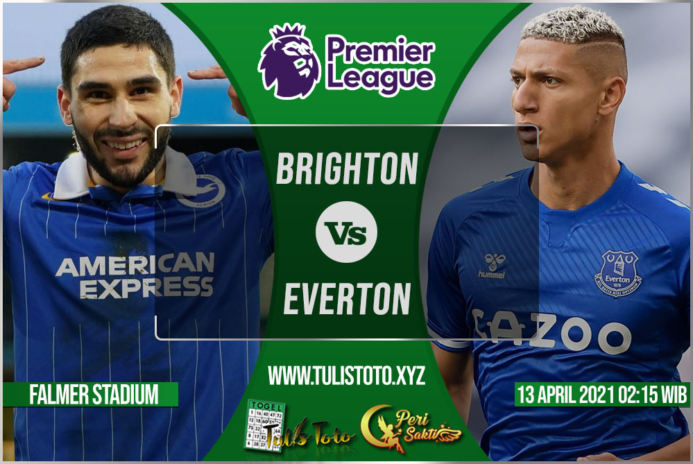Prediksi Brighton vs Everton 13 April 2021