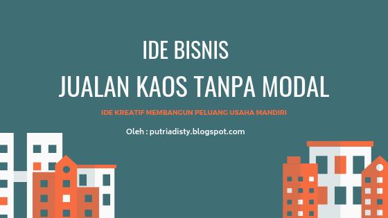 Ide Bisnis Jualan Kaos Tanpa Modal Rekomendasi Peluang ...
