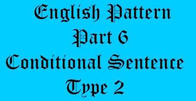 Conditional Sntence tipe 2,  kegunaan conditional sentence tipe 2, rumus conditional sentence tipe 2, contoh conditional sentence tipe 2