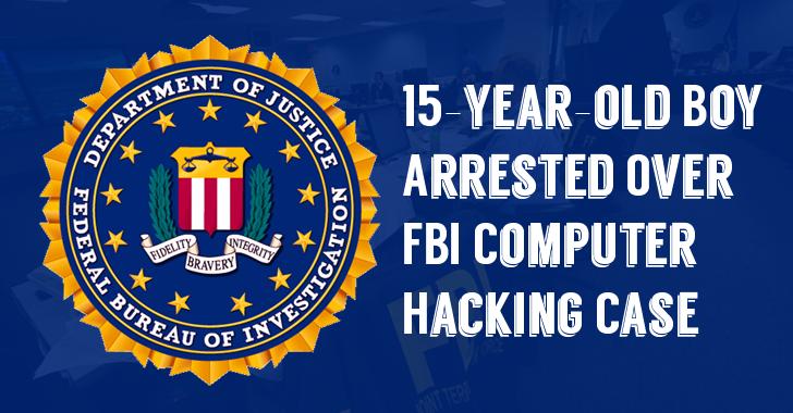 15-year-old British Hacker Arrested Over FBI Computer Hack