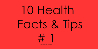 10 Health Facts & Tips # 1