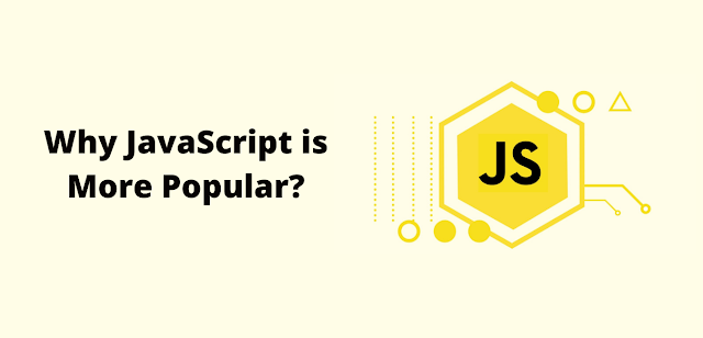 Why JavaScript is more popular?
