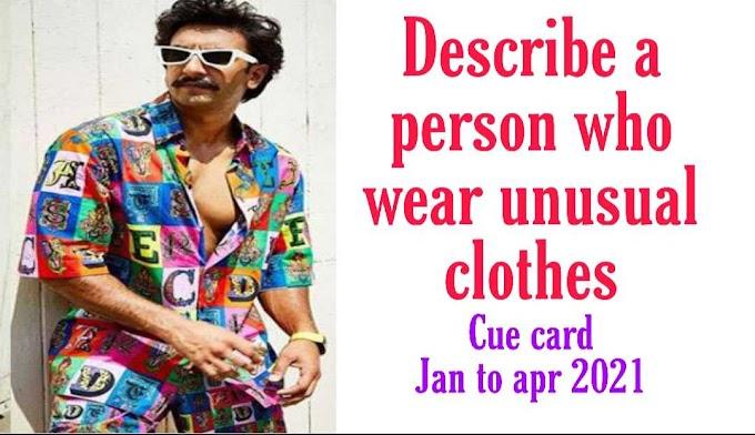 Describe a person who wears unusual clothes cue card