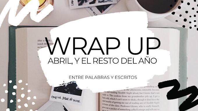 Wrap up Abril y el resto del año 2019