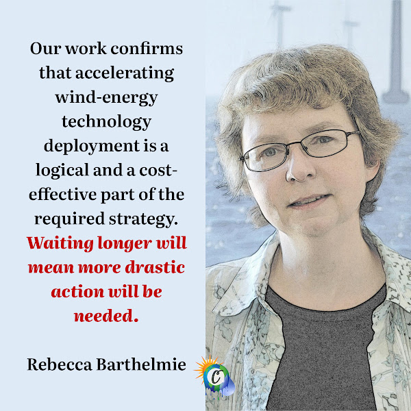 Our work confirms that accelerating wind-energy technology deployment is a logical and a cost-effective part of the required strategy. Waiting longer will mean more drastic action will be needed. — Rebecca Barthelmie, professor in the Cornell University Sibley School of Mechanical and Aerospace Engineering