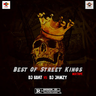 [DJ MIX] Dj Goat vs Dj Jamzy - Best of Street Kings Mixtape