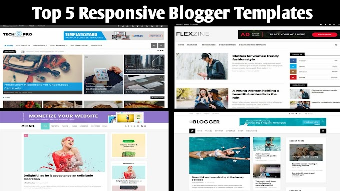 Top 5 Responsive Blogger Templates Free Download - Best Themes for Bloggers