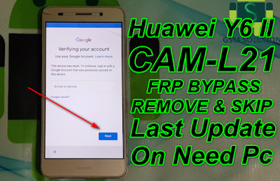 Huawei Y6 II CAM-L21 FRP Bypass-Remove -Last Update-No Need Pc