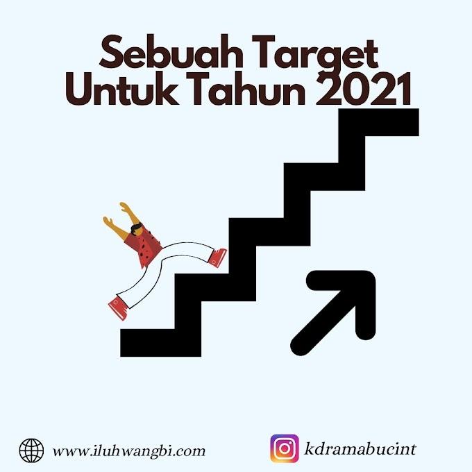 Sebuah Target Untuk Tahun 2021