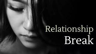 Relationship Break, Long-term Relationship Break, Relationship Break Rules, What to do During a Relationship Break, How to Reconnect After a Relationship Break, How to Survive a Break in Your Relationship