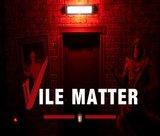vile-matter