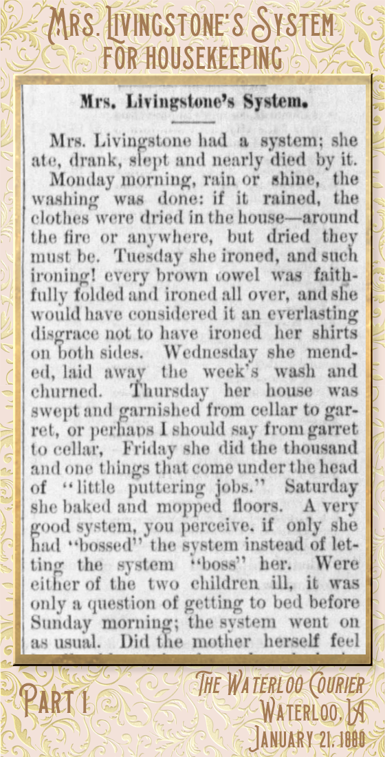 Kristin Holt | Housekeeping: Women's Work. Mrs. Livingstone's System for Housekeeping. Part 1 of 3.