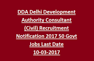 DDA Delhi Development Authority Consultant (Civil) Recruitment Notification 2017 50 Govt Jobs Last Date 10-03-2017