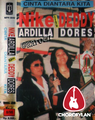 Lirik dan Chord Kunci Gitar Cinta Diantara Kita - Nike Ardilla ft. Deddy Dores