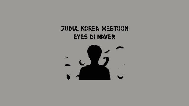 Judul Korea Webtoon Eyes di Naver