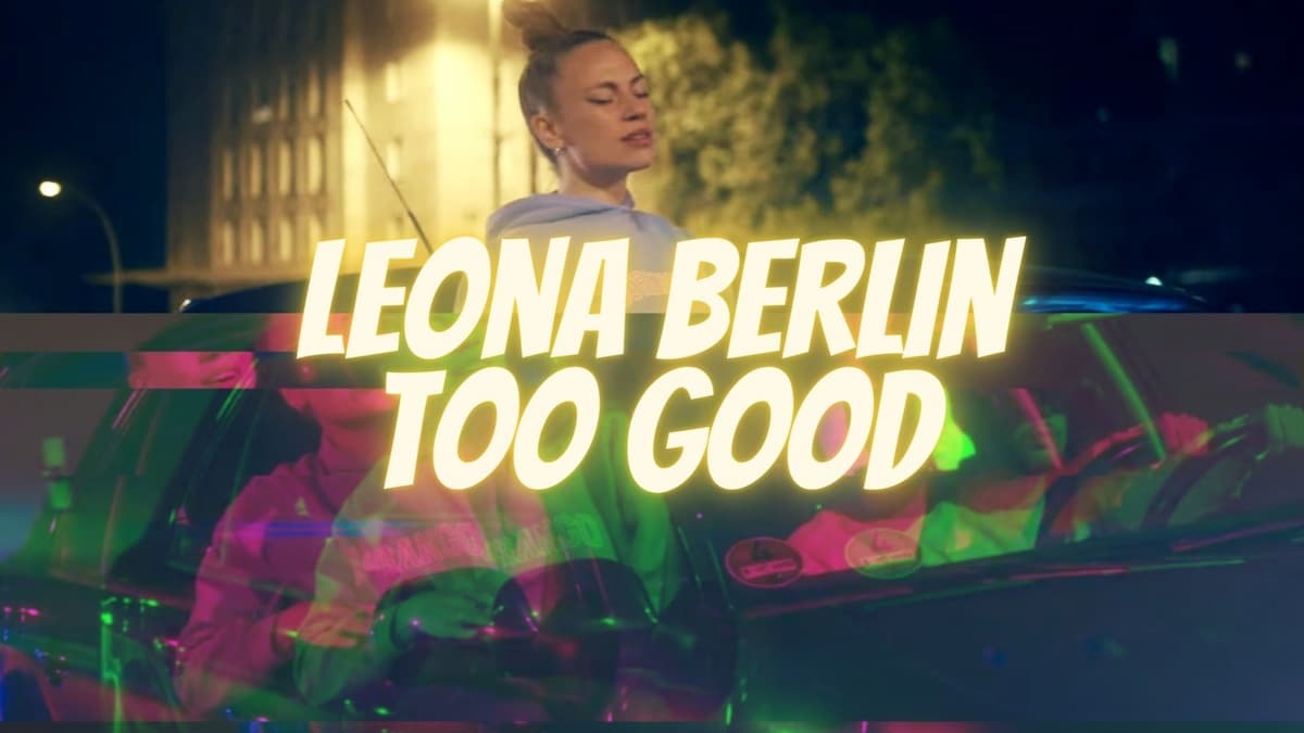 Leona Berlin - TOO GOOD   Musikvideo SOTD