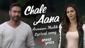 Chale Aana Lyrics