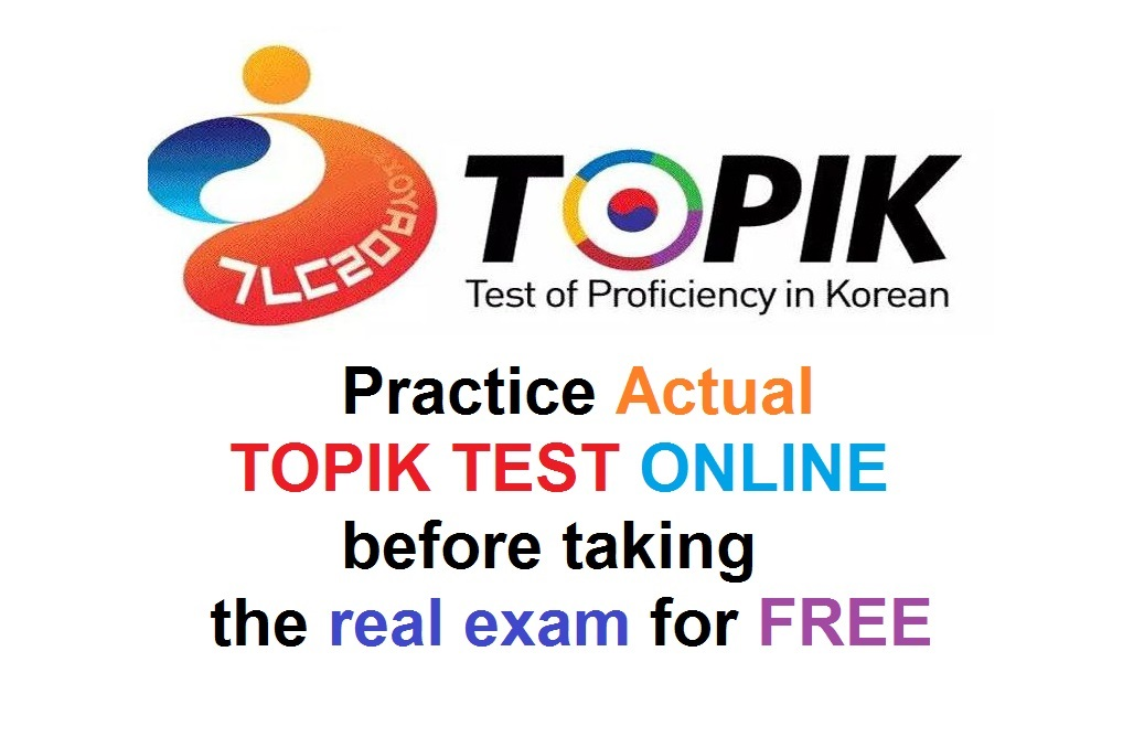 Practice Actual TOPIK TEST Online before taking the real exam for ...