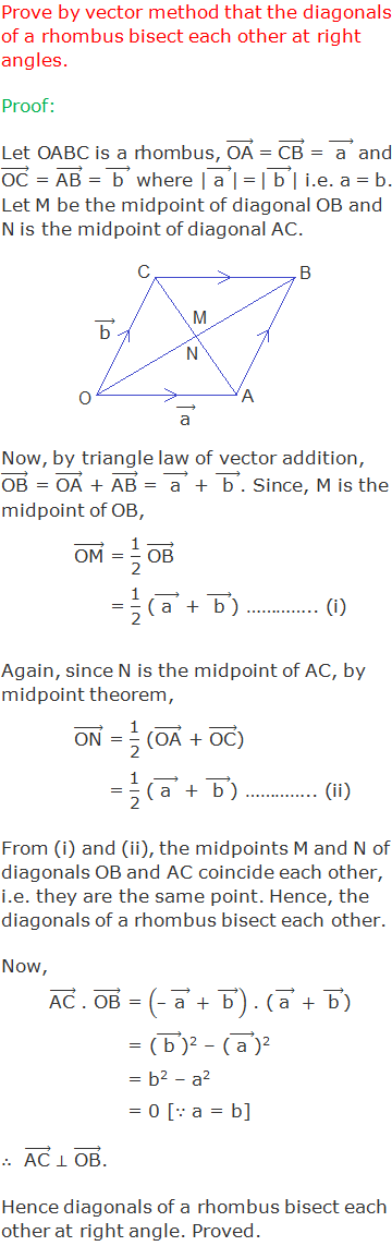 """Prove by vector method that the diagonals of a rhombus bisect each other at right angles. Proof: Let OABC is a rhombus, (""""OA"""" ) ⃗ = (""""CB"""" ) ⃗ = ("""" a """" ) ⃗ and (""""OC"""" ) ⃗ = (""""AB"""" ) ⃗ = ("""" b """" ) ⃗ where 
