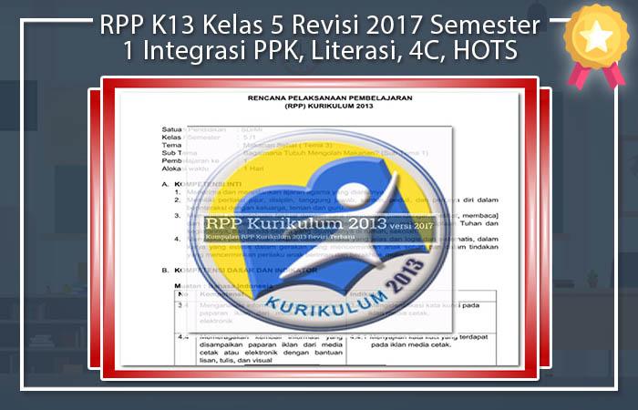 RPP Kurikulum 2013 Kelas 5 Revisi 2017 Semester 1 Integrasi PPK, Literasi, 4C, HOTS