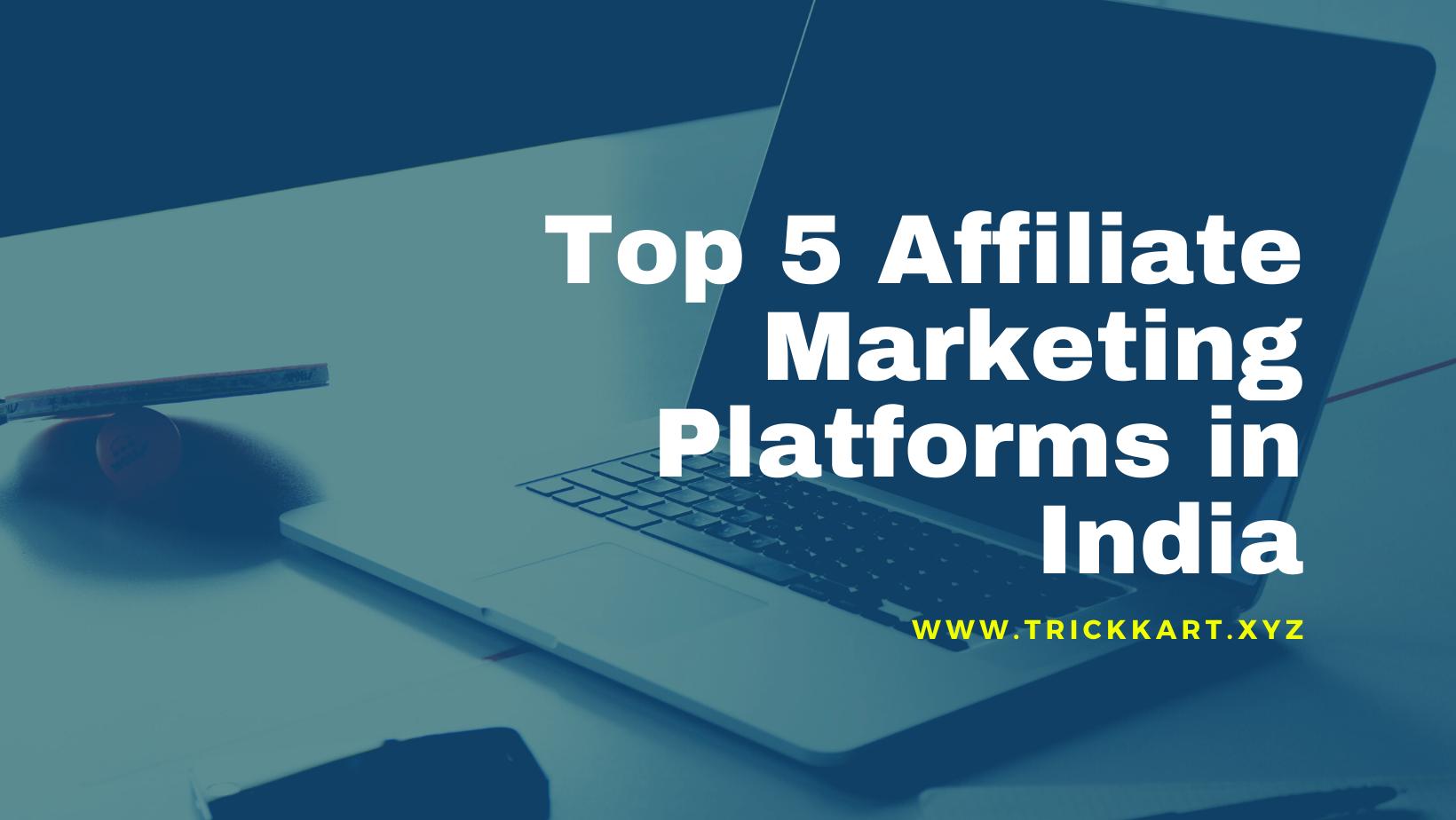 Top 5 Affiliate Marketing Platforms in India