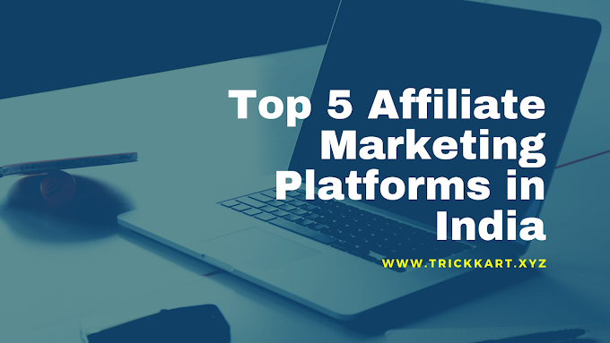 Top 5 Affiliate Marketing Platforms in India