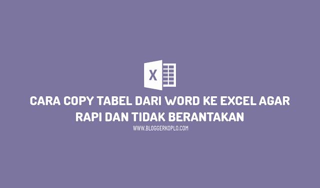 Cara Copy Tabel dari Excel ke Word Agar Rapi dan Tidak Berantakan