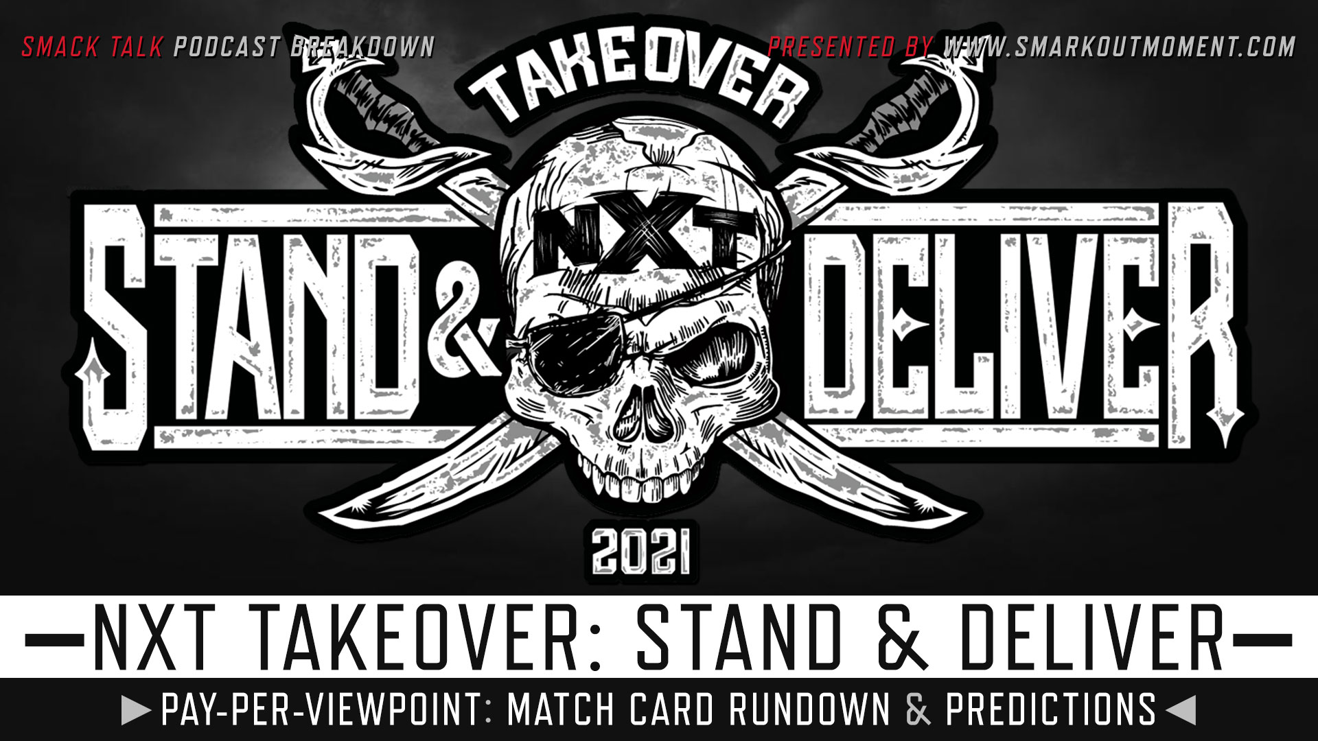 WWE NXT TakeOver: Stand and Deliver 2021 spoilers podcast