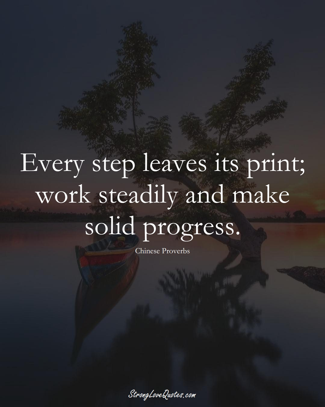 Every step leaves its print; work steadily and make solid progress. (Chinese Sayings);  #AsianSayings