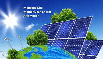 mengapa kita memerlukan energi alternatif
