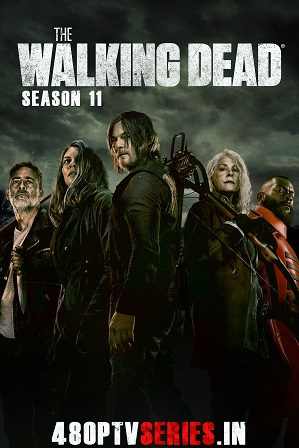The Walking Dead Season 11 Download All Episodes 480p 720p HEVC [ Episode 7 ADDED ]