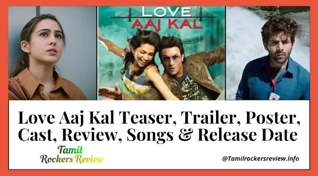 Love Aaj Kal (2020): Teaser, Trailer, Poster, Cast, Review, Songs & Release Date