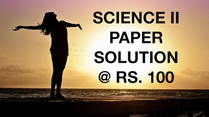SCIENCE 2 PAPER SOLUTION FOR BOARD EXAM
