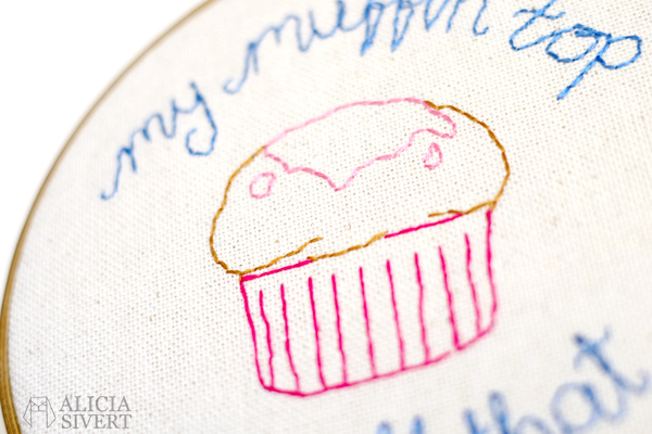 Alicia Sivertsson, alicia sivert, aliciasivert, monthly makers, oktober, garn, yarn, october 2015, 30 rock, jenna maroney, my muffin top is all that, citat, quote, embroidery, needlework, broderi, brodera, skapa, kreativitet, skapande, tyg, textil, textile