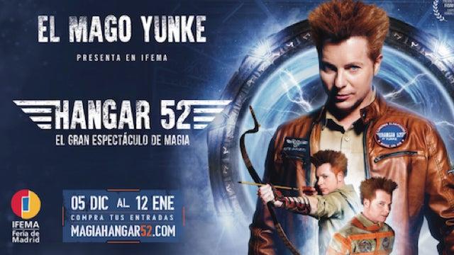 HANGAR 52: LA MAGIA DEL MEJOR MAGO DEL MUNDO, YUNKE, ATERRIZA EN MADRID