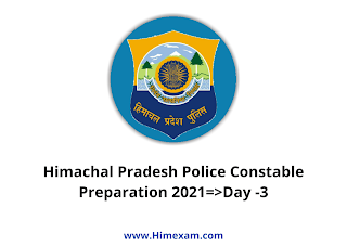 Himachal Pradesh Police Constable Preparation 2021=>Day -3