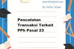 Pencatatan Transaksi Terkait PPh Pasal 23