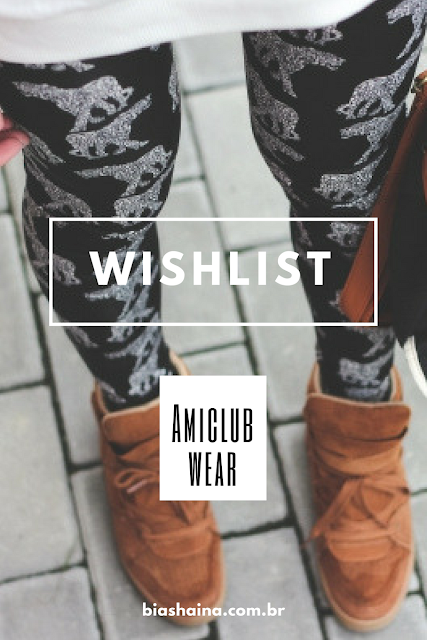 Wishlist de Agosto - AmiClubewear