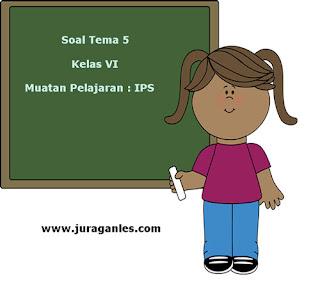 Soal Tematik Kelas 6 Tema 5 Kompetensi Dasar IPS dan Kunci Jawaban