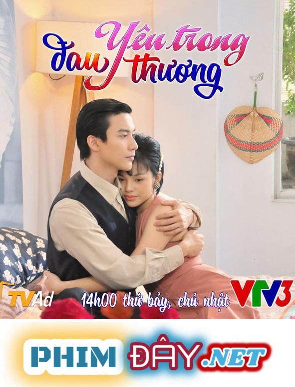 YÊU TRONG ĐAU THƯƠNG VTV3 - YÊU TRONG ĐAU THƯƠNG (2020)