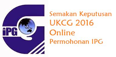 Keputusan UKCG 2016 Online Permohonan IPG