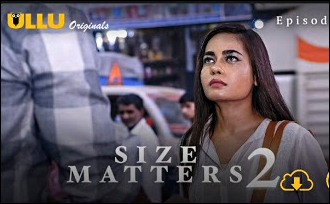 Watch online full episodes of Size Matters 2 ( Part 2 )