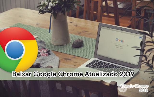 Baixar Google Chrome Atualizado 2019